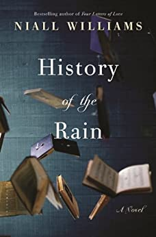 History of the Rain: A Novel by [Williams, Niall]