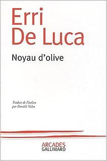Noyau d'olive, De Luca, Erri