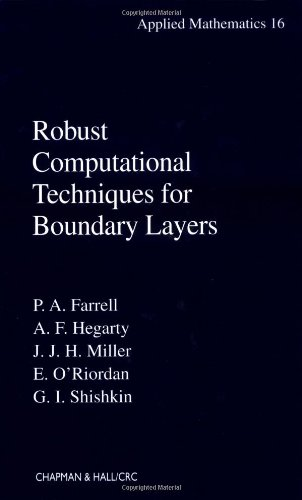 Robust Computational Techniques for Boundary Layers (Applied Mathematics)