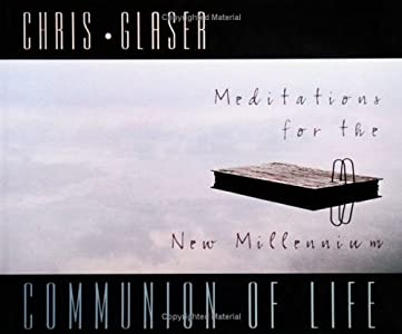 Communion of Life: Meditations for the New Millennium