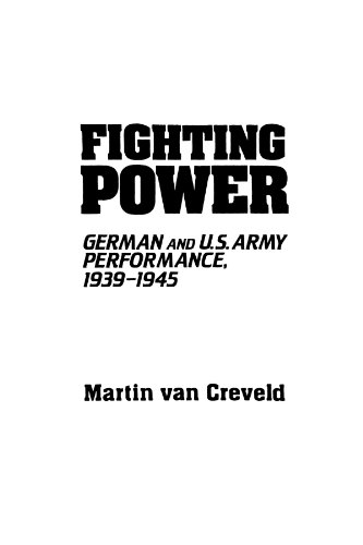 Book cover from Fighting Power: German and U.S. Army Performance, 1939-1945 (Contributions in Military Studies) by Martin van Creveld