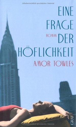 Book cover from Eine Frage der Höflichkeitby Amor Towles