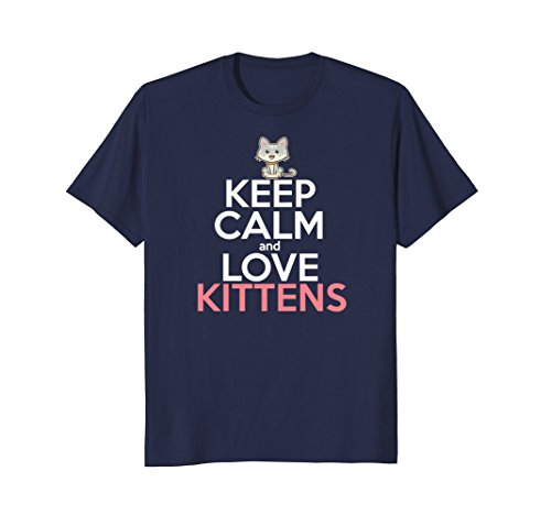 Keep Calm Love Kittens Shirt Girls Women Gift Cat Tees