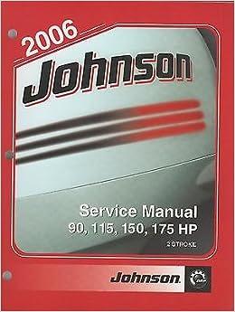 2006 JOHNSON OUTBOARD 90, 115, 150, 175 HP 2-STROKE SERVICE