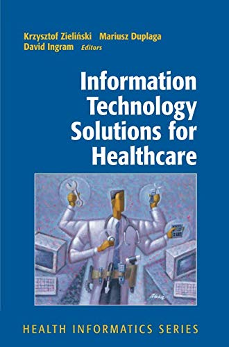 Information Technology Solutions for Healthcare (Health Informatics)