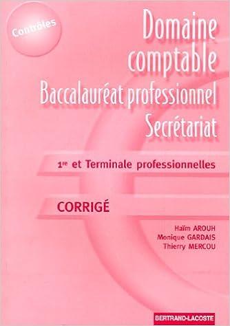 Domaine comptable baccalaureat professionnel secretariat 1ere et terminale corrige