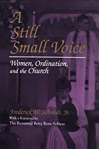 Still Small Voice: Women, Ordination, and the Church (Women and Gender in Religion)