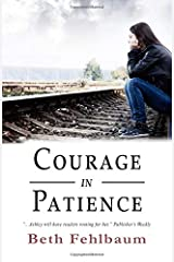 Courage in Patience: Book 1 of The Patience Trilogy Paperback