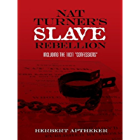 """Nat Turner's Slave Rebellion: Including the 1831 """"Confessions"""" (African American)"""