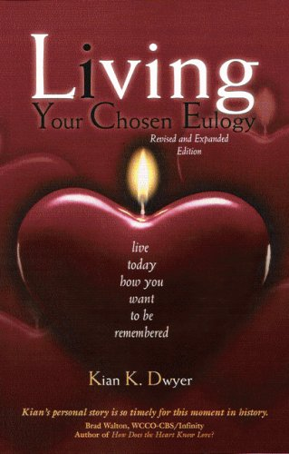 Living Your Chosen Eulogy: Live Today How You Want To Be Remembered pdf epub