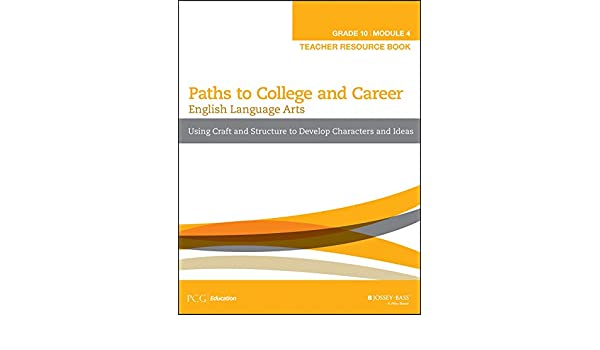 Paths To College And Career English Language Arts Grade 10 Module 4