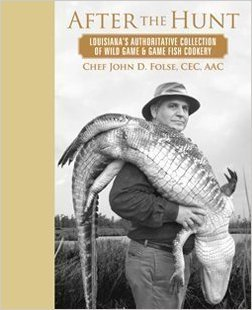 Books : After the Hunt : Lousiana's Authoritative Collection of Wild Game and Game Fish Cookery