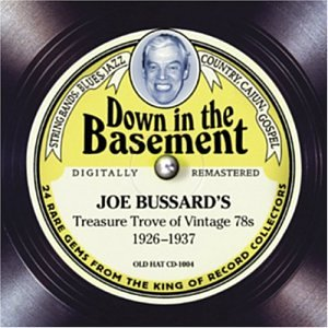 Down In The Basement: Joe Bussard's Treasure Trove of Vintage 78s 1926-1937 (Digipak with 72-page booklet) by Old Hat Records / Enterprises