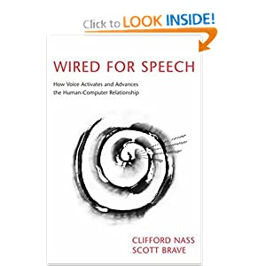 Wired for Speech: How Voice Activates and Advances the Human-Computer Relationship Clifford Nass and Scott Brave