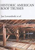 Historic American Roof Trusses, Lewandoski, Jan, 0970664346