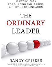 The Ordinary Leader: 10 Key Insights for Building and Leading a Thriving Organization