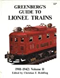Greenberg's Guide to Lionel Trains, 1901-1942, Christian F. Rohlfing, 0897781015
