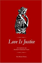 Love Is Justice: An Exploration into Mankind's Fundamental Nature
