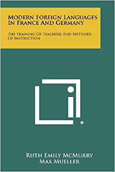 Book Modern Foreign Languages in France and Germany: The Training of Teachers and Methods of Instruction