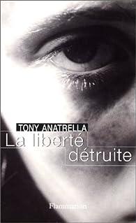 La liberté détruite par Tony Anatrella