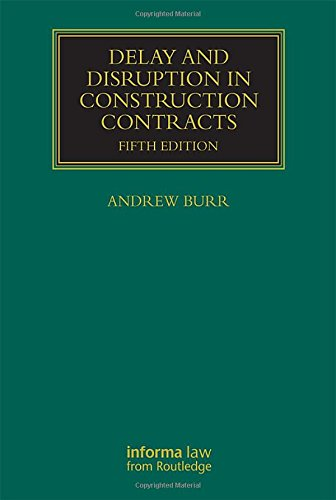 Delay and Disruption in Construction Contracts (Construction Practice Series) (Great Disruption)