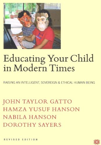 Download Educating Your Child in Modern Times: How to Raise an Intelligent, Sovereign & Ethical Human Being pdf epub