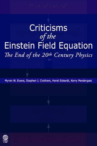 Criticisms of the Einstein Field Equation: The End of the 20th Century Physics