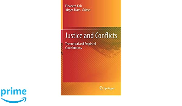 Justice and Conflicts: Theoretical and Empirical Contributions