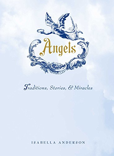 (Angels: Traditions, Stories, and Miracles)