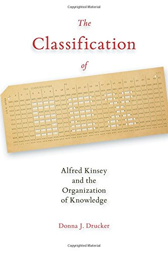 The Classification of Sex: Alfred Kinsey and the Organization of Knowledge