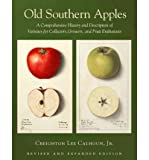 img - for [ { OLD SOUTHERN APPLES: A COMPREHENSIVE HISTORY AND DESCRIPTION OF VARIETIES FOR COLLECTORS, GROWERS, AND FRUIT ENTHUSIASTS (REVISED) } ] by Calhoun, Creighton Lee, JR. (AUTHOR) Jan-20-2011 [ Hardcover ] book / textbook / text book