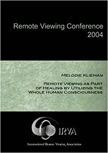 Melodie Klieman - RV as Part of Healing by Utilizing the Whole Human Consciousness (IRVA 2004)