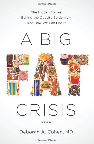 a-big-fat-crisis-the-hidden-forces-behind-the-obesity-epidemic-and-how-we-can-end-it