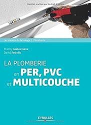 La plomberie en PER, PVC et multicouche