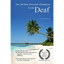 The 100 Most Powerful Affirmations for the Deaf