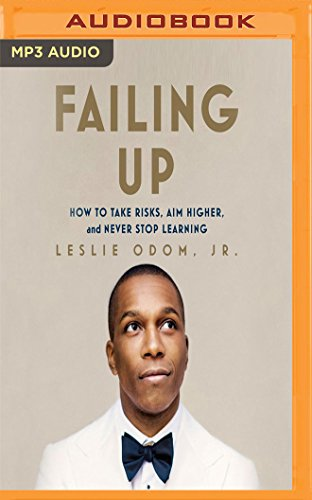 Failing Up: How to Take Risks, Aim Higher, and Never Stop Learning by Audible Studios on Brilliance Audio