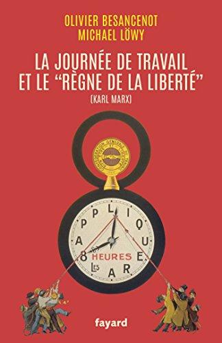 La journée de travail et le règne de la liberté (Essais) (French Edition)