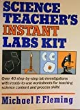 Science Teacher's Instant Labs Kit, Michael Fleming, 0876288611