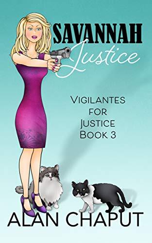 Savannah Justice: Vigilantes for Justice Book Three by [Chaput, Alan]