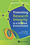 Promoting Research Integrity in A Global Environment, Tony Mayer, 9814340979