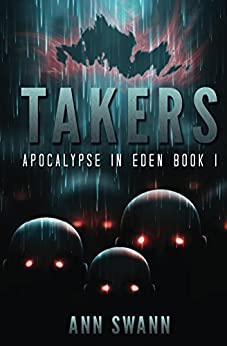 Takers (Apocalypse in Eden Book 1) by [Swann, Ann]