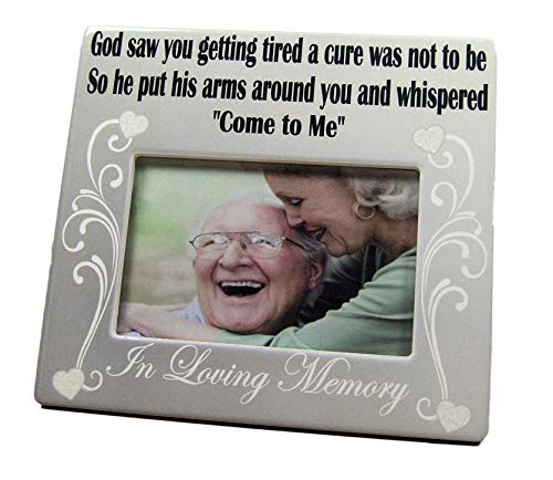 Banberry Designs Memorial Frame - in Loving Memory Frame - God Saw You Getting Tired and a Cure was Not to Be - 4 x 6 Ceramic Plaque - Loss (Ceramic Photo Plaque)