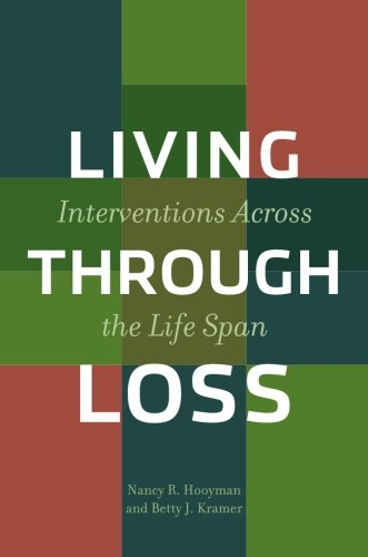 Living Through Loss: Interventions Across the Life Span (Foundations of Social Work Knowledge)