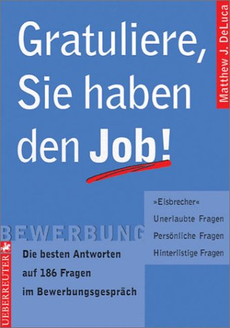 Gratuliere, Sie haben den Job!
