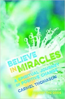 Book Believe in Miracles: A Spiritual Journey of Positive Change