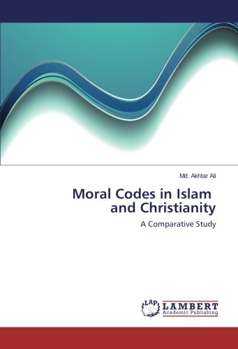 Download Moral Codes in Islam and Christianity: A Comparative Study pdf epub
