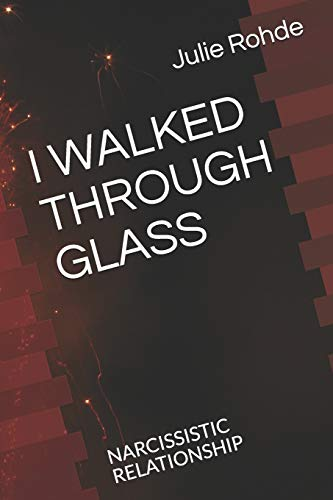 Pdf Parenting I WALKED THROUGH GLASS: NARCISSISTIC RELATIONSHIP