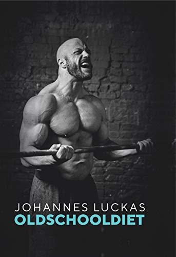 Oldschooldiet (German Edition) por Johannes Luckas