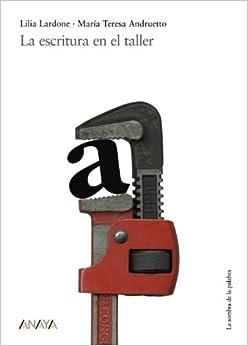 Book La escritura en el taller / Writing Workshop (La sombra de la palabra / The Shadow of the Word) (Spanish Edition)