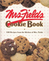 Mrs Fields Cookies Recipe (Mrs. Fields Cookie Book, 100 of Her Favorite Recipes)